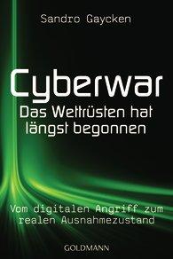 Cyberwar - Das Wettrüsten hat längst begonnen
